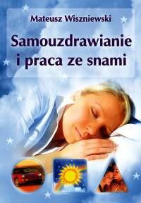 Samouzdrawianie i praca ze snami - Okładka książki