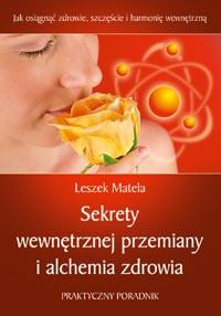 Sekrety wewnętrznej przemiany i alchemia zdrowia - Okładka książki