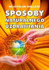 Sposoby naturalnego uzdrawiania - Okładka książki