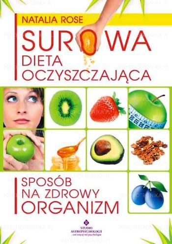 Surowa dieta oczyszczająca . Sposób na zdrowy organizm - Okładka książki
