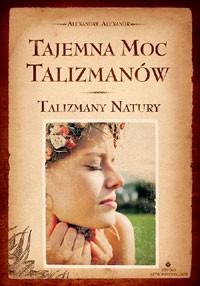 Tajemna moc talizmanów – talizmany natury - Okładka książki