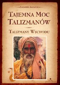 Tajemna moc talizmanów – talizmany wschodu - Okładka książki