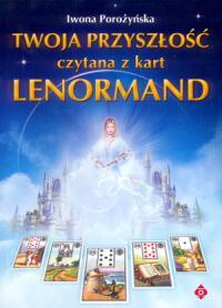 Twoja przyszłość czytana z kart lenormand - Okładka książki