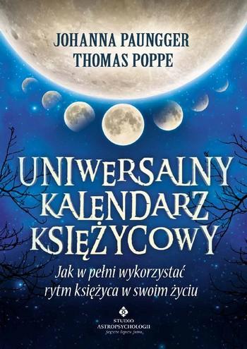 Uniwersalny kalendarz księżycowy. Jak w pełni wykorzystać rytm księżyca w swoim życiu - Okładka książki