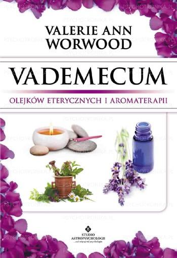 Vademecum olejków eterycznych i aromaterapii - Okładka książki