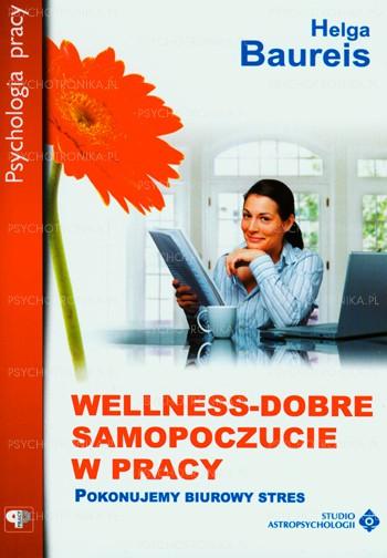 Wellness dobre samopoczucie w pracy - Okładka książki
