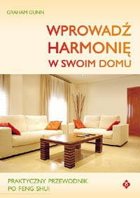 Wprowadź harmonię w swoim domu - Okładka książki