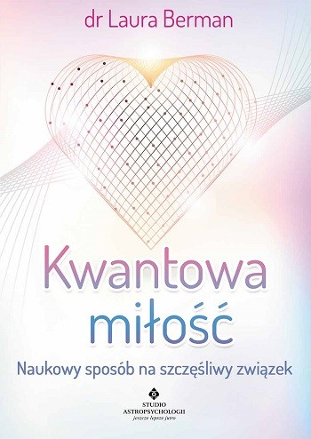 Kwantowa miłość. Naukowy sposób na szczęśliwy związek - Okładka książki