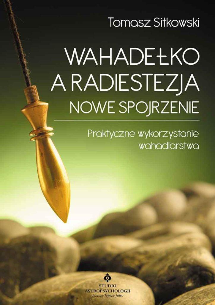Wahadełko a radiestezja – nowe spojrzenie. Praktyczne wykorzystanie wahadlarstwa - Okładka książki