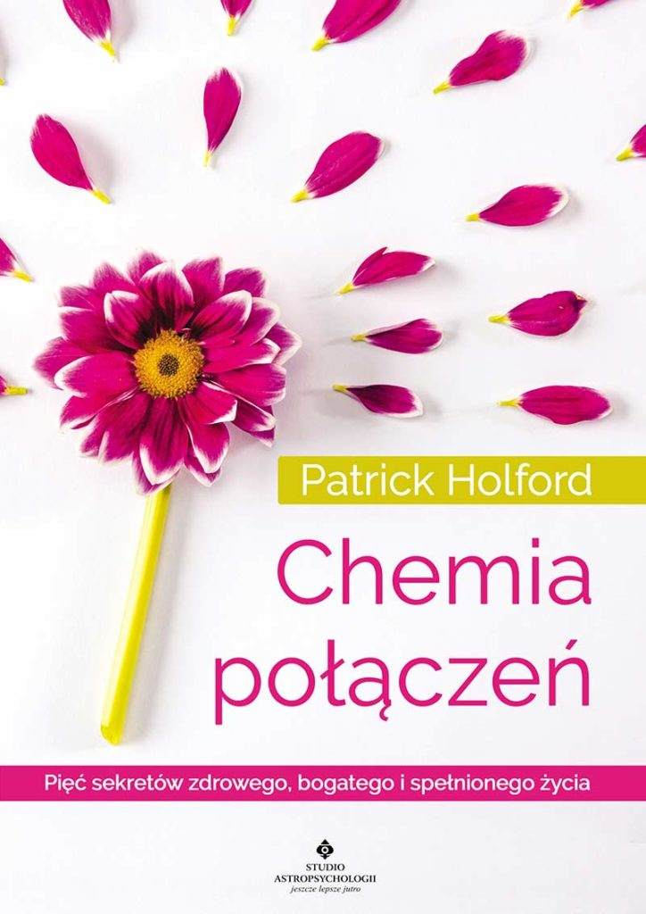 Chemia połączeń. Pięć sekretów zdrowego, bogatego i spełnionego życia - Okładka książki