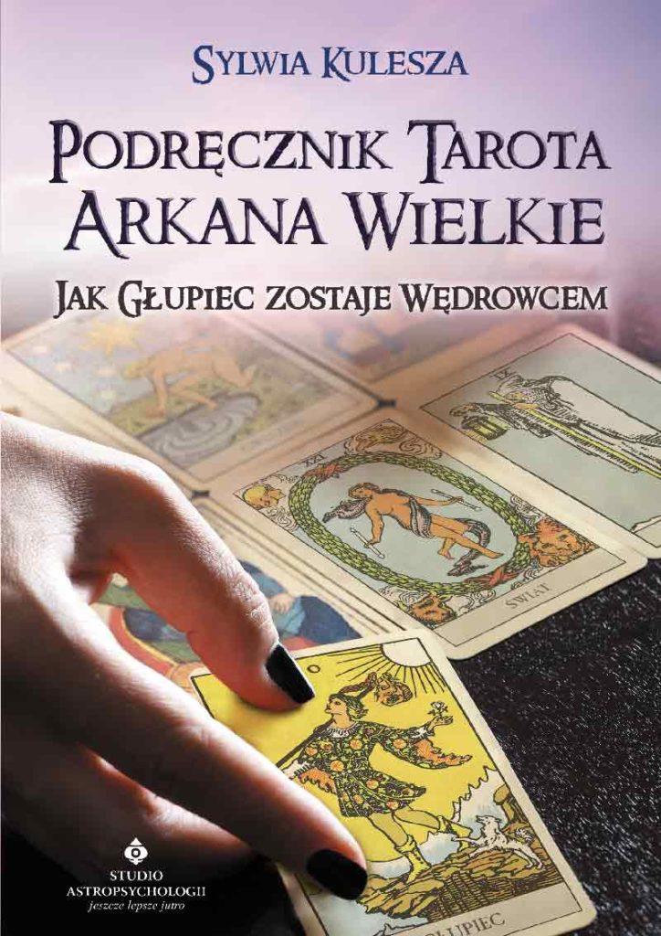 Podręcznik Tarota – Arkana Wielkie. Jak Głupiec zostaje Wędrowcem - Okładka książki