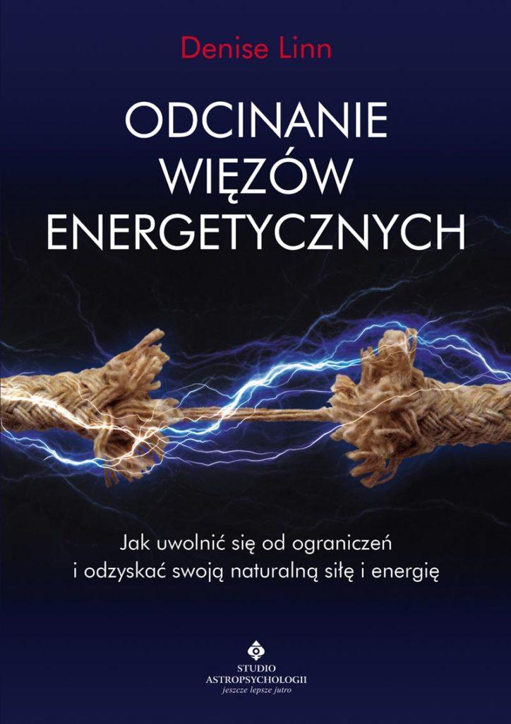 Odcinanie więzów energetycznych Denise Linn