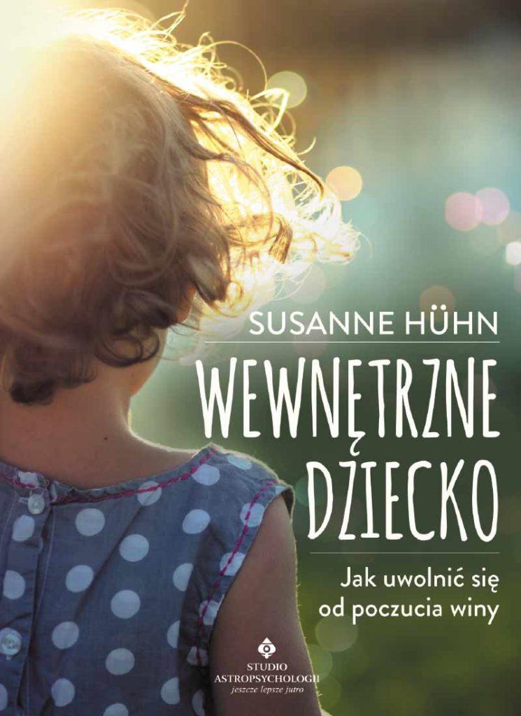 Wewnętrzne dziecko. Jak uwolnić się od poczucia winy - Okładka książki