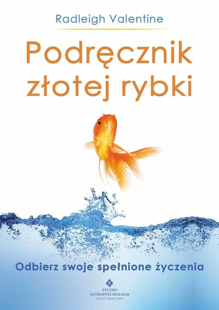 Podręcznik złotej rybki. Odbierz swoje spełnione życzenia - Okładka książki