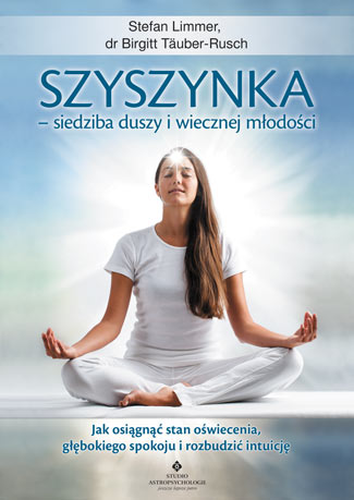 Szyszynka – siedziba duszy i wiecznej młodości. Jak osiągnąć stan oświecenia, głębokiego spokoju i rozbudzić intuicję - Okładka książki