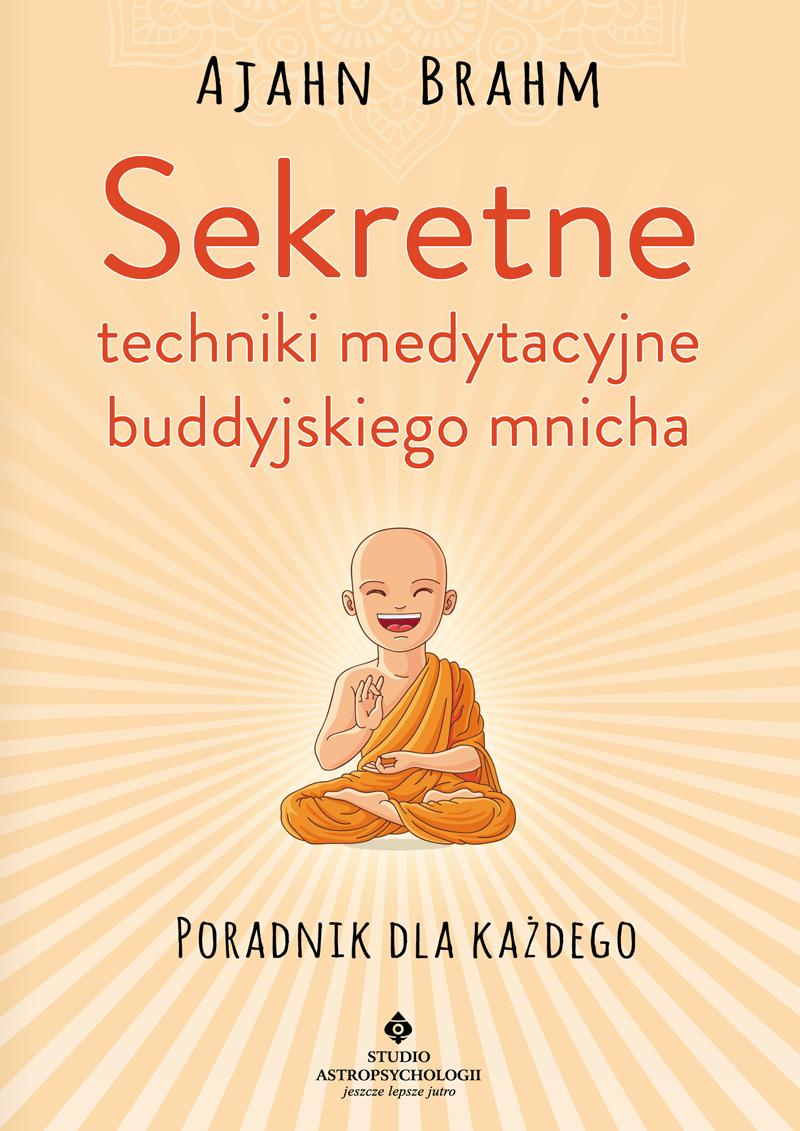 Sekretne techniki medytacyjne buddyjskiego mnicha Ajahn Brahm