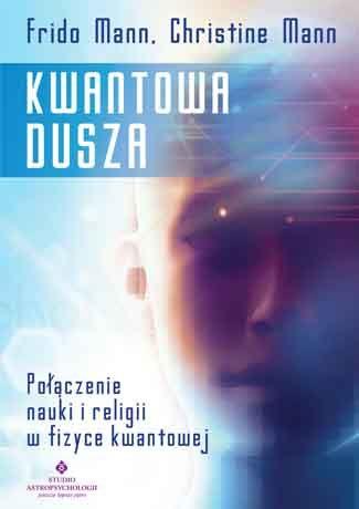 Kwantowa dusza. Połączenie nauki i religii w fizyce kwantowej - Okładka książki