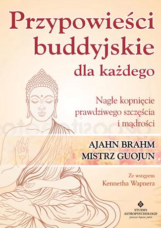 Przypowiesci buddyjskie dla kazdego Ajahn Brahm