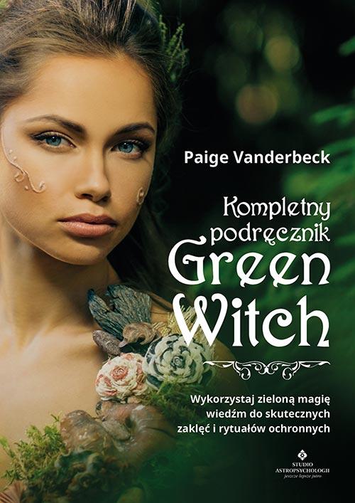 Kompletny podrecznik Green Witch Paige Vanderbeck