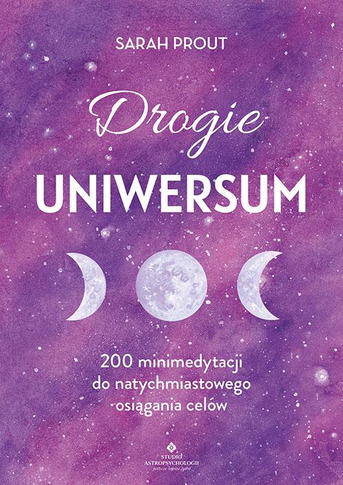 Drogie Uniwersum. 200 minimedytacji do natychmiastowego osiągania celów - Okładka książki
