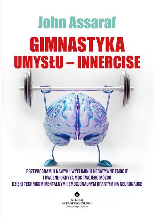 Gimnastyka Umyslu Innercise John Assaraf