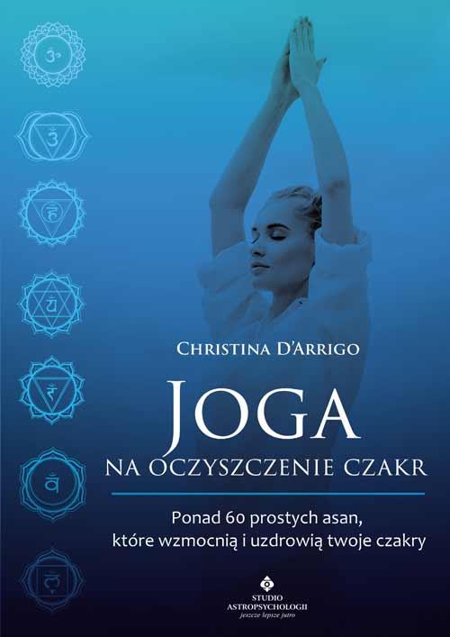 Joga na czyszczenie czakr Christina D-Arrigo